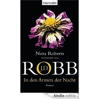 In den Armen der Nacht: Roman (Reihenfolge der Eve Dallas-Krimis) [Kindle-editie]