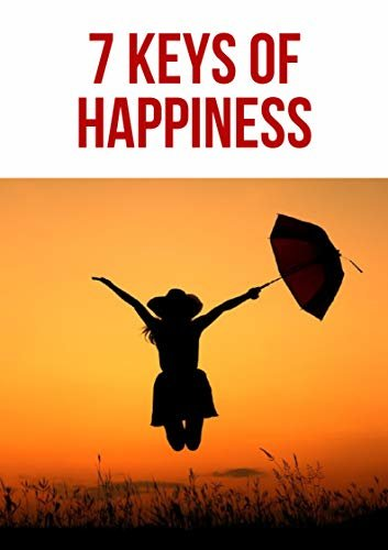 7 Keys Of Happiness (English Edition)