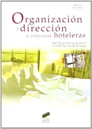 Organizacion y direccion de empresas hoteleras/ Hospitality management (Gestion Turistica)