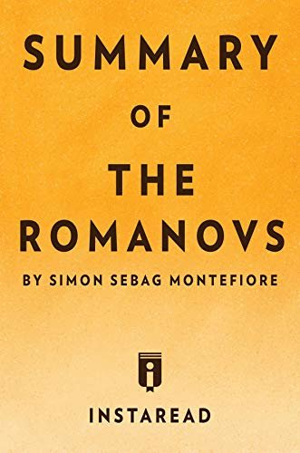 Summary of The Romanovs: by Simon Sebag Montefiore | Includes Analysis (English Edition)