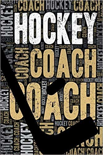 Hockey Coach Journal: Cool Blank Lined Hockey Lovers Notebook For Coach and Player