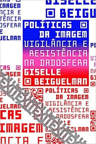 Política das imagens: Vigilância e resistência na dadosfera: 11