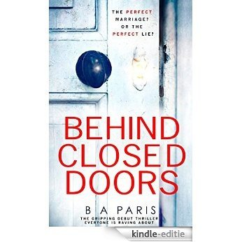 Behind Closed Doors: The gripping debut thriller everyone is raving about [Kindle-editie]