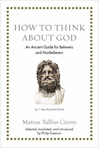 How to Think about God: An Ancient Guide for Believers and Nonbelievers (Ancient Wisdom for Modern Readers)