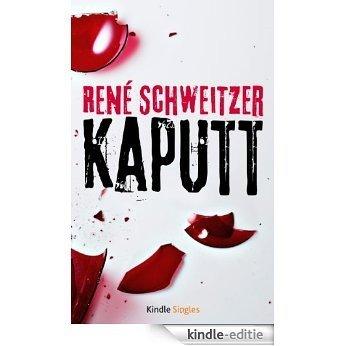 Kaputt (Kindle Single) (German Edition) [Kindle-editie]