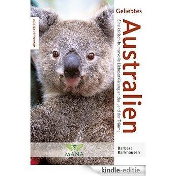 Geliebtes Australien: Eine kritisch-humorvolle Liebeserklärung an das Land der Träume (Abenteuer REISEN) (German Edition) [Kindle-editie]