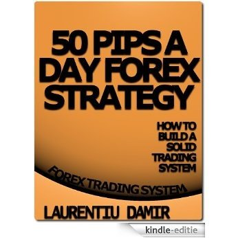 50 Pips A Day Forex Strategy (English Edition) [Kindle-editie]