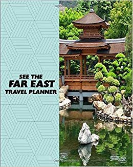 See The Far East Travel Planner: Make your Far East vacation a smooth and successful one