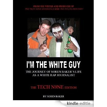 I'm The White Guy - The Tech N9ne Edition (English Edition) [Kindle-editie]