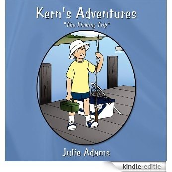 "Kern's Adventures : ""The Fishing Trip"" (English Edition) [Kindle-editie]"