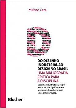 Do Desenho Industrial ao Design no Brasil: uma Bibliografia Crítica Para a Disciplina