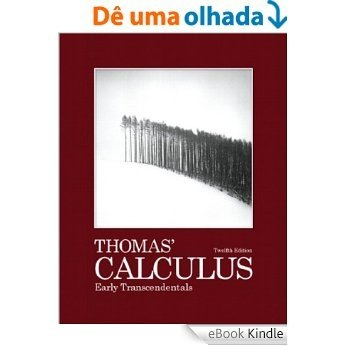Thomas' Calculus: Early Transcendentals [Print Replica] [eBook Kindle]