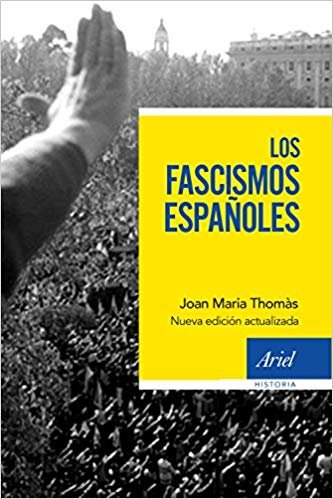 Los fascismos españoles (Ariel Historia)