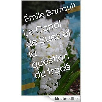 Le Canal de Suez et la question du tracé (French Edition) [Kindle-editie]