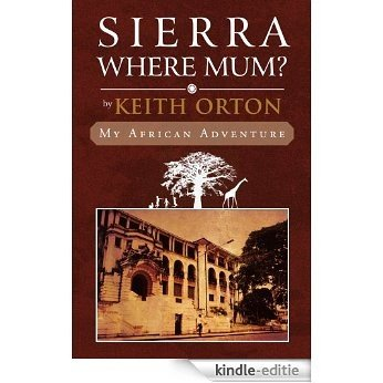 Sierra Where Mum?: My African Adventure (English Edition) [Kindle-editie]