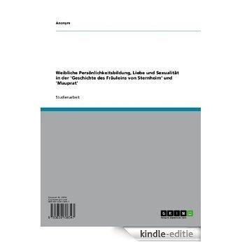 Weibliche Persönlichkeitsbildung, Liebe und Sexualität in der 'Geschichte des Fräuleins von Sternheim' und 'Mauprat' [Kindle-editie]