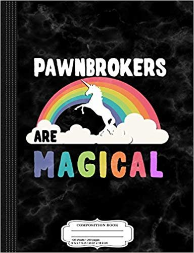 Pawnbrokers Are Magical Composition Notebook: College Ruled 9¾ x 7½ 100 Sheets 200 Pages For Writing