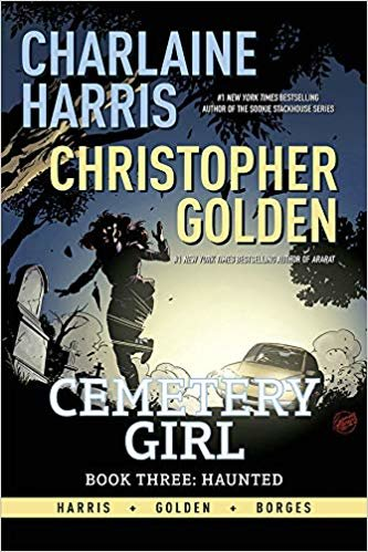 Charlaine Harris Cemetery Girl Book Three: Haunted TPB