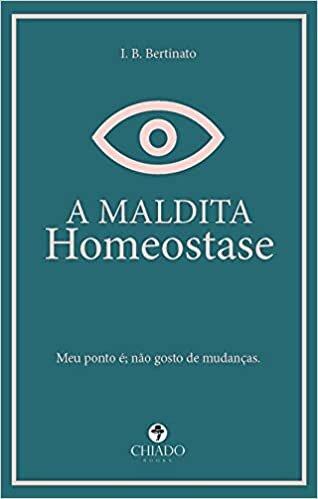 A maldita homeostase