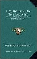 A Missourian in the Far West: Or the World as Seen by a Stranger (1906)