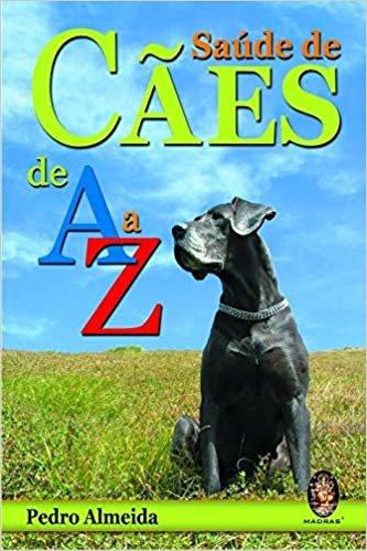 Saúde de cães de A a Z