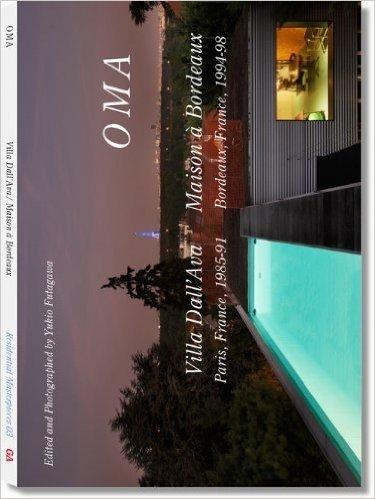 ヴィラ・ダラヴァ/ボルドーの住宅 OMA Villa Dall'Ava1985-91/Maison a Bordeaux1994-98 ―世界現代住宅全集03(Residential Masterpieces)