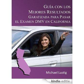 Guía con los Mejores Resultados, Garatizada para Pasar el Examen DMV en California (Spanish Edition) [Kindle-editie]