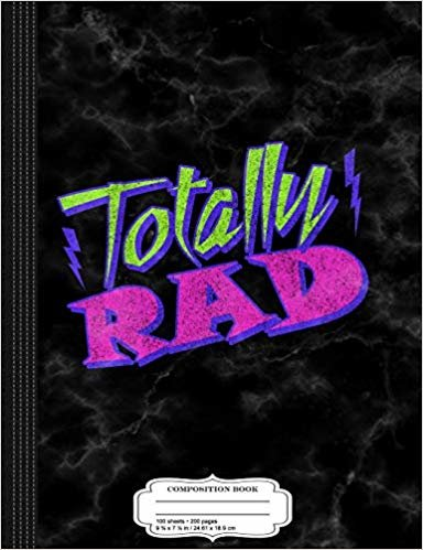 Totally Rad Retro 80's Composition Notebook: College Ruled 9¾ x 7½ 100 Sheets 200 Pages For Writing