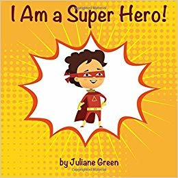 I Am a Super Hero!: A cute and encouraging children book about being a super hero (Encouraging books for little souls)