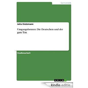 Umgangsformen: Die Deutschen und der gute Ton [Kindle-editie]