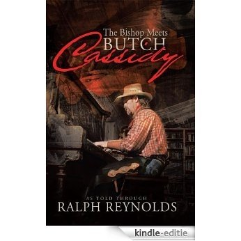 The Bishop Meets Butch Cassidy: Recollections of Scottie Abner (English Edition) [Kindle-editie]