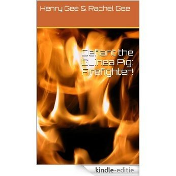 Defiant the Guinea Pig: Firefighter! (English Edition) [Kindle-editie]