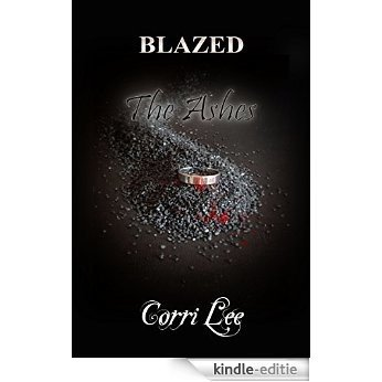 The Ashes: Blazed: The Ashes (English Edition) [Kindle-editie]