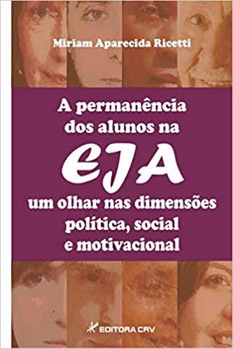 A permanência dos alunos na EJA: um olhar nas dimensões política, social e motivacional