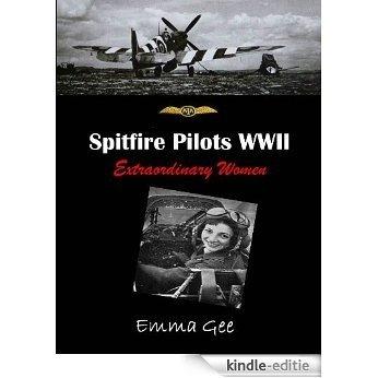Spitfire Pilots WWII-Extraordinary Women (English Edition) [Kindle-editie]