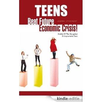Teens- Beat Future Economic Crisis! (English Edition) [Kindle-editie]