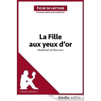 La Fille aux yeux d'or d'Honoré de Balzac (Fiche de lecture): Résumé complet et analyse détaillée de l'oeuvre (French Edition) [Kindle-editie]