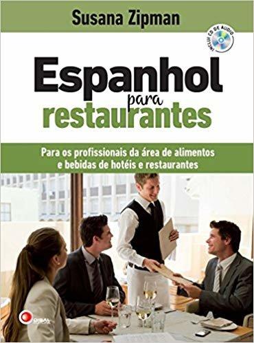 Espanhol para restaurantes: Para os Profissionais da área de Alimentos e Bebidas de Hotéis e Restaurantes