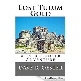 Lost Tulum Gold (English Edition) [Kindle-editie]