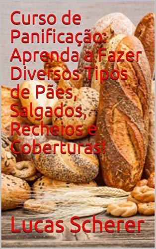 Curso de Panificação: Aprenda a Fazer Diversos Tipos de Pães, Salgados, Recheios e Coberturas!