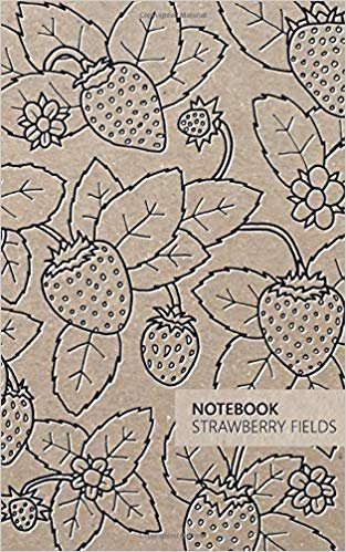 Notebook Strawberry Fields: Fun notebook 96 ruled/lined pages (5x8 inches / 12.7x20.3cm / Junior Legal Pad / Nearly A5)