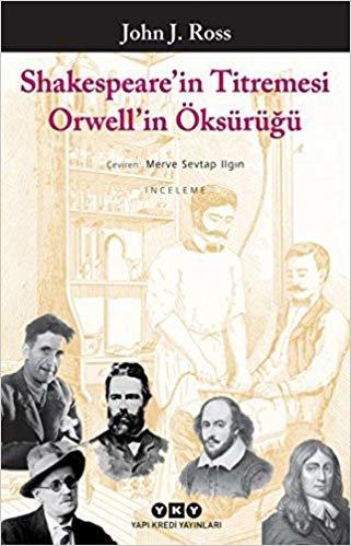 Shakespeare'in Titremesi Orwell'in Öksürüğü