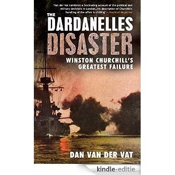 The Dardanelles Disaster [Kindle-editie]