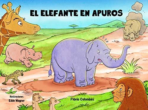 El elefante en apuros (Spanish Edition)