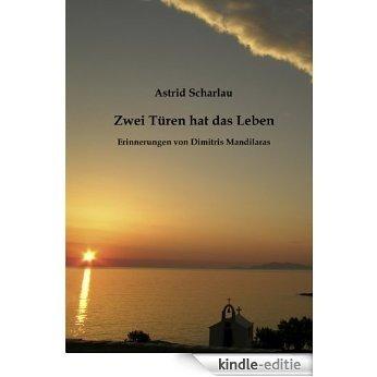 Zwei Türen hat das Leben: Erinnerungen von Dimitris Mandilaras [Kindle-editie]