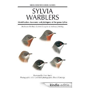 Sylvia Warblers: Identification, taxonomy and phylogeny of the genus Sylvia (Helm Identification Guides) [Kindle-editie]
