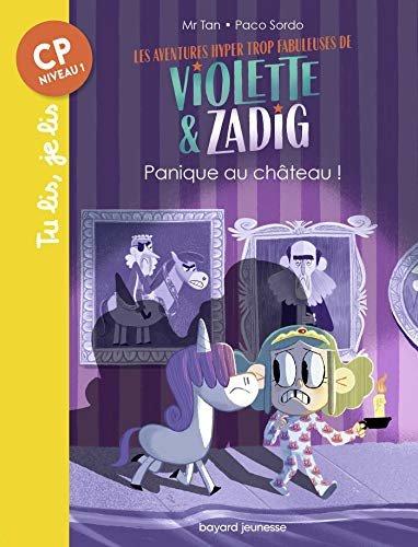 Les aventures hyper trop fabuleuses de Violette et Zadig, Tome 03 : Panique au chateau ! (French Edition)