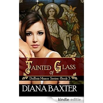 Tainted Glass: Book 3 in the DuBois Manor series (English Edition) [Kindle-editie]