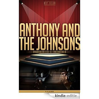 Antony and The Johnsons Unauthorized & Uncensored (All Ages Deluxe Edition with Videos) (English Edition) [Kindle-editie]