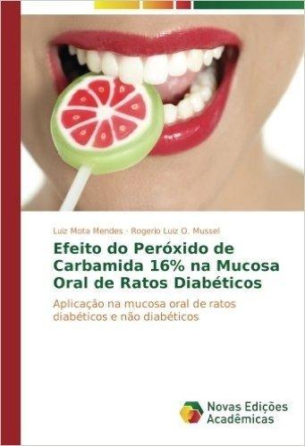 Efeito Do Peroxido de Carbamida 16% Na Mucosa Oral de Ratos Diabeticos